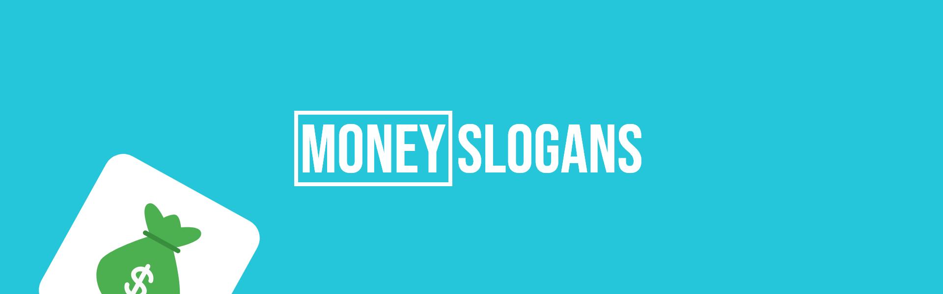 money slogans taglines