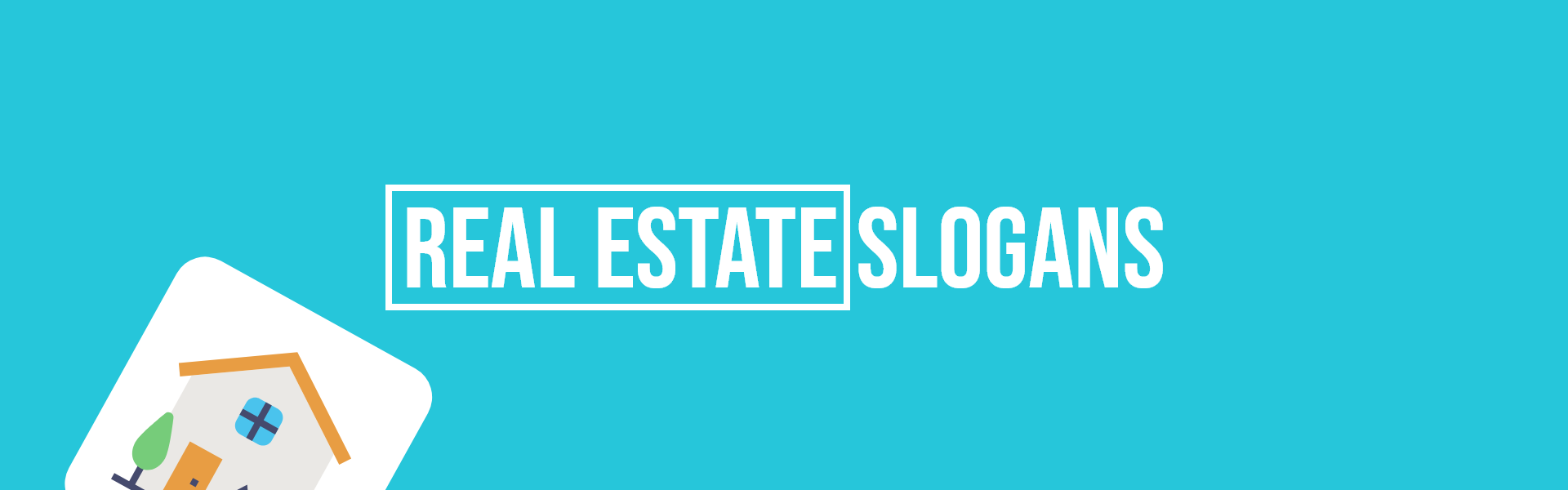 real estate slogans taglines